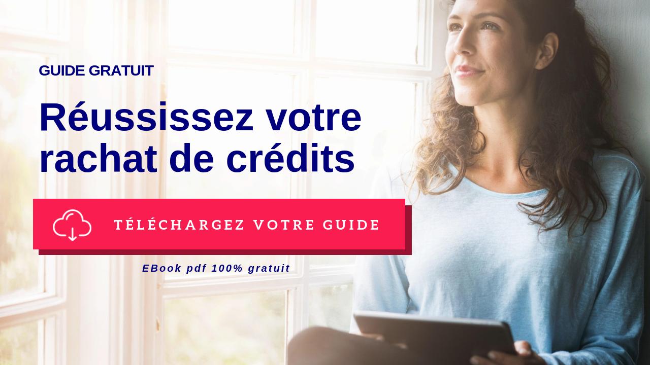 ebook guide gratuit réussissez votre rachat de credits
