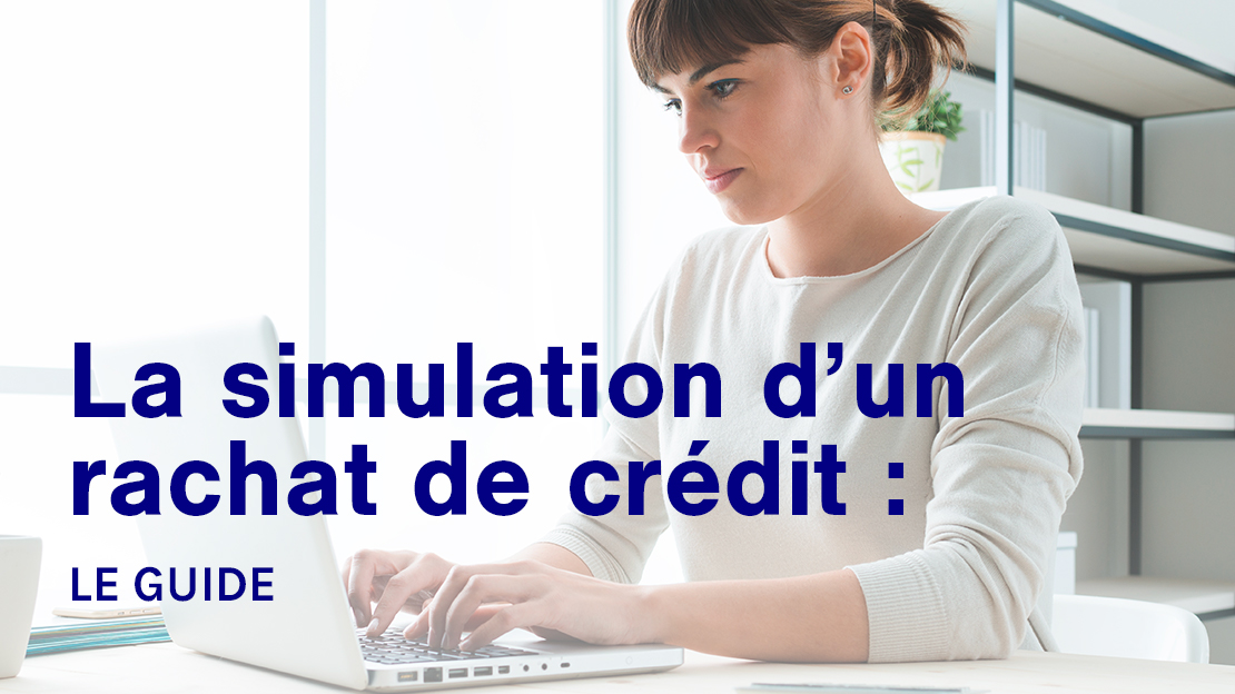 guide de la simulation rachat de credit